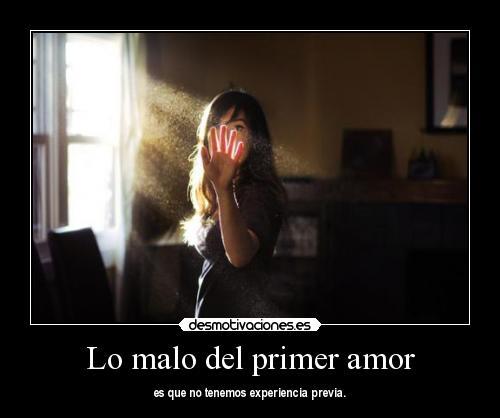 Imagenes Y Frases Facebook Lo Malo Del Primer Amor Es