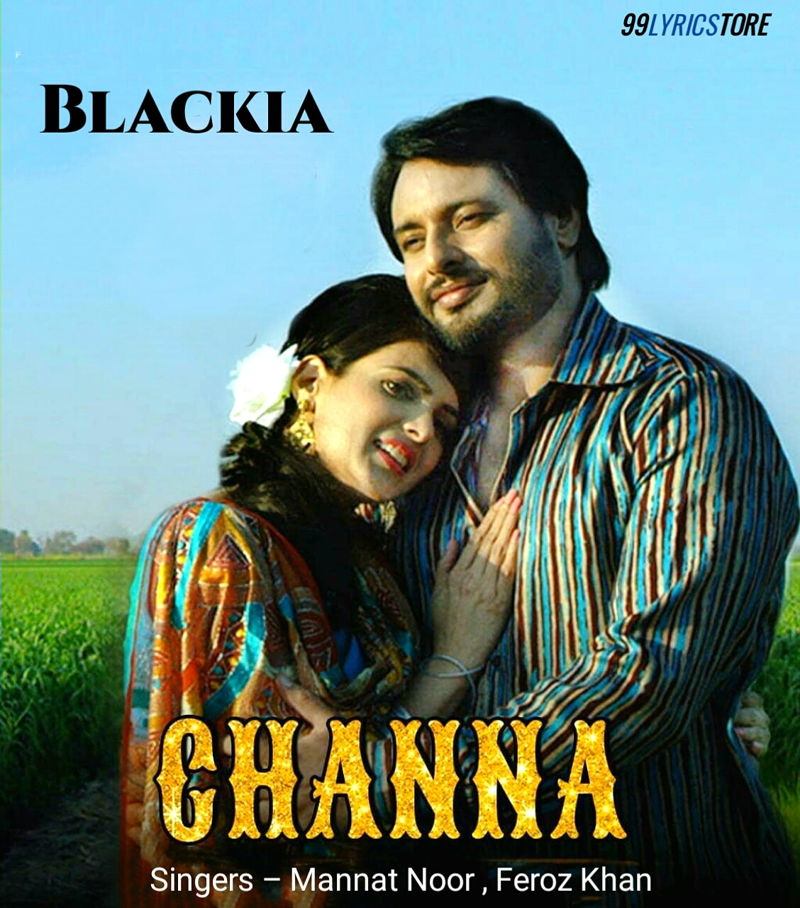 Channa Punjabi Song Lyrics Sung by Mannat Noor from movie Blackia