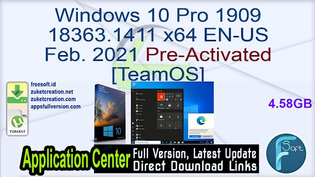 Windows 10 Pro 1909 18363.1411 x64 EN-US Feb. 2021 Pre-Activated[ TeamOS]