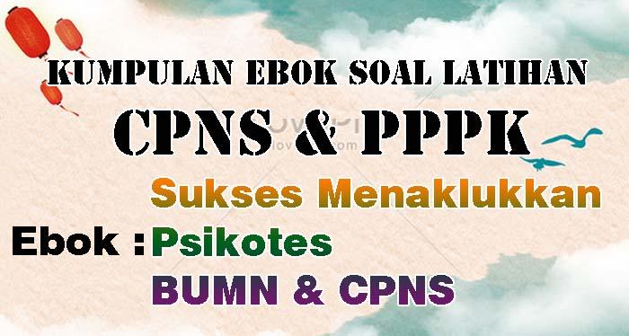 Ebook Soal CPNS - Sukses Menaklukkan Psikotes BUMN dan CPNS