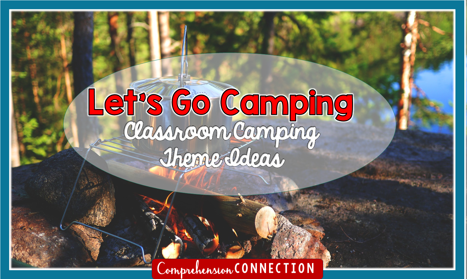 It's camping week, and in this post, you'll find fun ways to make your classroom a camper's dream.