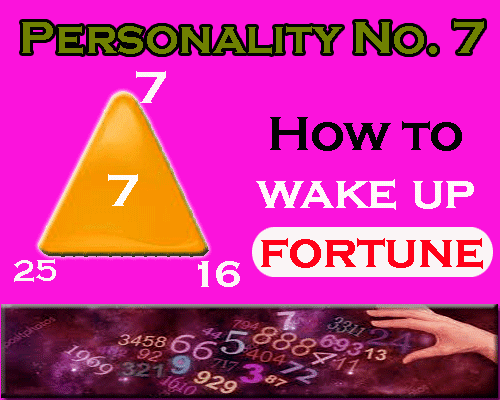 about Personality Number 7- How to wake up fortune by astrologer and numerologist