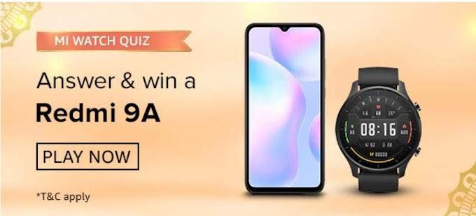 Amazon MI Watch Quiz Answers Win – Redmi 9A