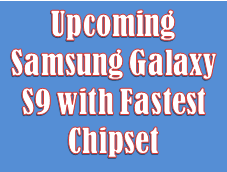 Samsung Galaxy S9 with Fastest Chipset Snapdragon 845