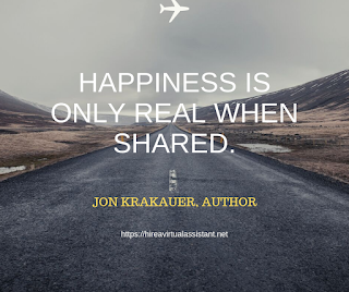 Happiness is only real when shared. - JON KRAKAUER, AUTHOR