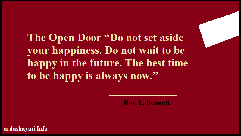 Life quote about happiness, Best Time, Open Door, Positive