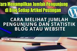 Cara Menampilkan Jumlah Pengunjung di Blog Setiap Artikel Postingan