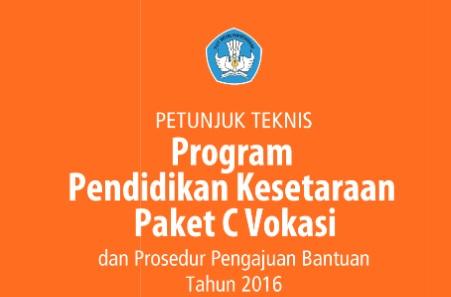 Juknis Program Pendidikan Kesetaraan Paket C dan Paket C Vokasi 2016