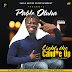 Mp3 Music: Pablo Oluha - Light The Candle Up | Prod. By Sollaud