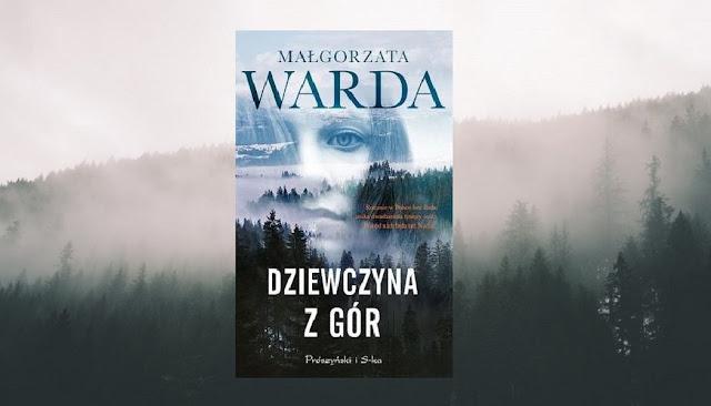 """Małgorzata Warda """"Dziewczyna z gór"""""""