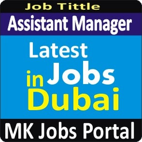 Assistant Manager Accounts Jobs Vacancies In UAE Dubai For Male And Female With Salary For Fresher 2020 With Accommodation Provided | Mk Jobs Portal Uae Dubai 2020