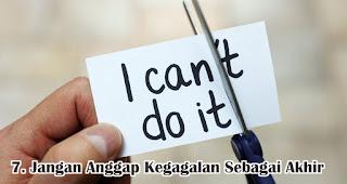 Jangan Anggap Kegagalan Sebagai Akhir merupakan salah satu tips mudah agar resolusi mu bisa tercapai