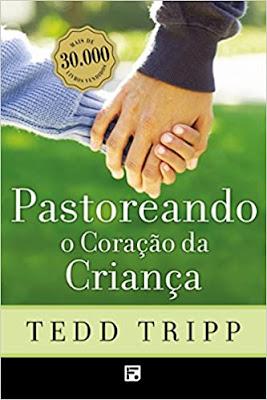 Pastoreando o Coração da Criança 10 livros que todo professor deveria ler