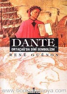 Rene Guenon - Dante ve Ortaçağ'da Dini Sembolizm