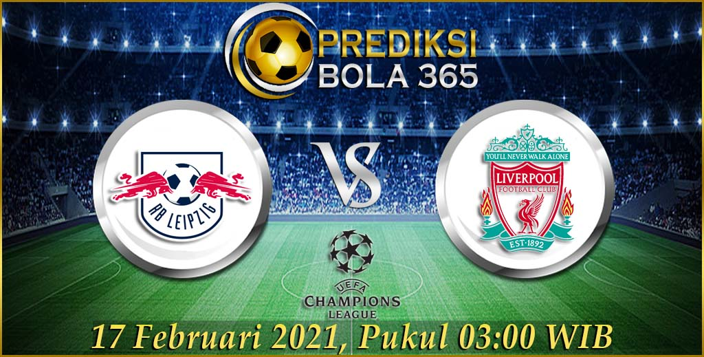 Prediksi Bola RB Leipzig vs Liverpool Liga Champions 17 Februari 2021