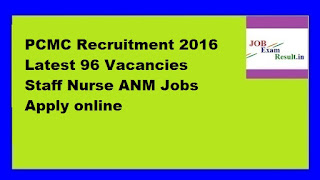 PCMC Recruitment 2016 Latest 96 Vacancies Staff Nurse ANM Jobs Apply online