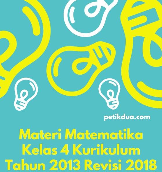 Materi Matematika Kelas 4 Kurikulum Tahun 2013 Revisi 2018