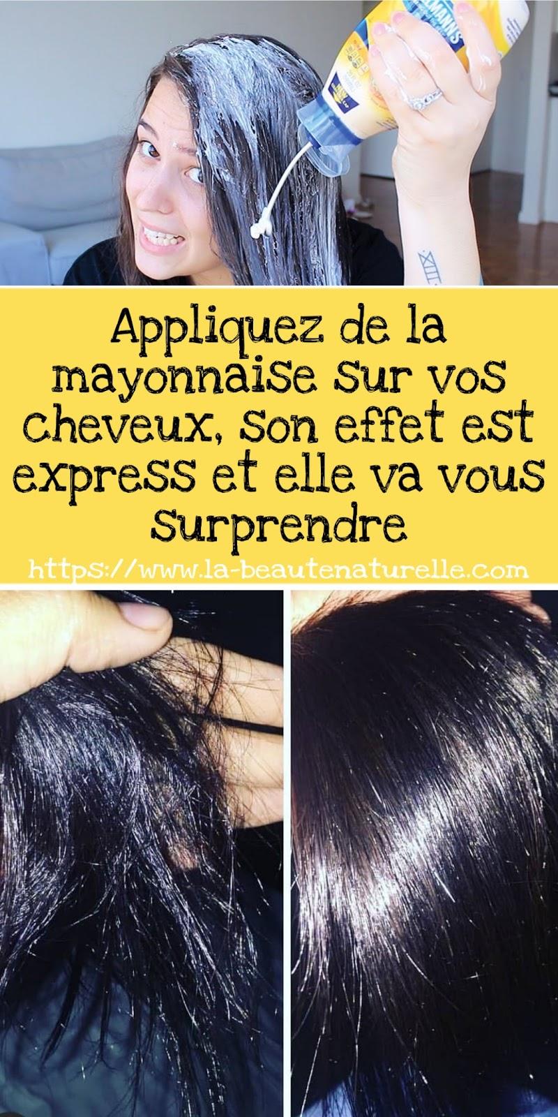 Appliquez de la mayonnaise sur vos cheveux, son effet est express et elle va vous surprendre