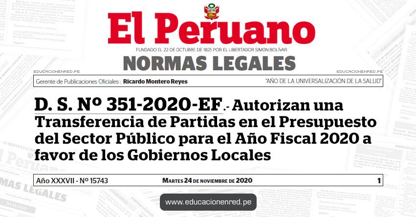 D. S. Nº 351-2020-EF.- Autorizan una Transferencia de Partidas en el Presupuesto del Sector Público para el Año Fiscal 2020 a favor de los Gobiernos Locales