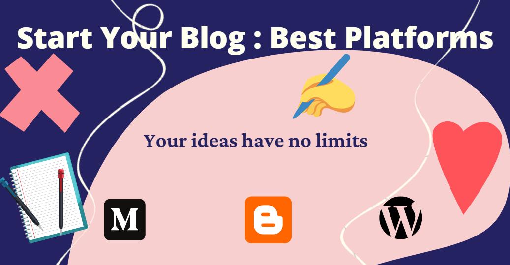 Start Your Blog for Free : Best Platforms