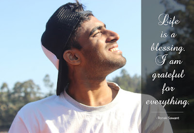 Cover Photo: Life is a blessing. I am grateful for everything. - Ronak Sawant