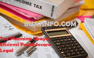 Buat Info - Tax Planning Sebagai Langkah Tepat Melakukan Efisiensi Pajak Secara Legal
