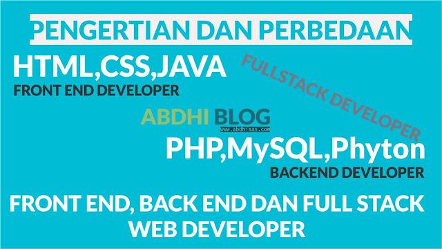 Pengertian Font End, Back End dan Full Stack Web Developer, Kamu Web Developer Yang Mana ?