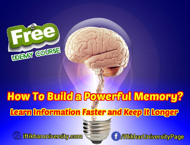 How To Build a Powerful Memory | Free Udemy Course | Iftikhar University