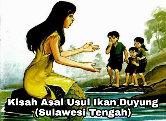 Kisah Penderitaan Ibu – Asal Usul Ikan Duyung (Sulawesi Tengah)