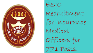 ESIC Recruitment for Insurance Medical Officers - Apply online for 771 Posts.