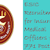 ESIC Recruitment for 771 Posts.