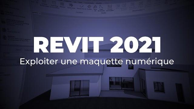 Revit 2021 - Exploiter une maquette numérique