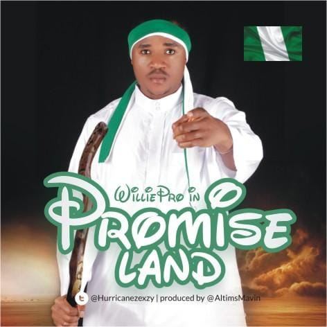 "WilliePro (Zexzy) – ""Promise Land"" #Arewapublisize"