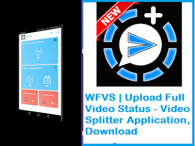WFVS | Upload Full Video Status - Video Splitter Application, Download WhatsApp videos, States to your phone Mobile App