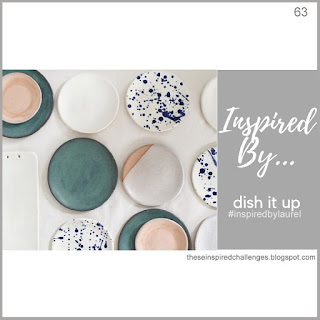 http://theseinspiredchallenges.blogspot.com/2019/03/inspired-by-dish-it-up.html