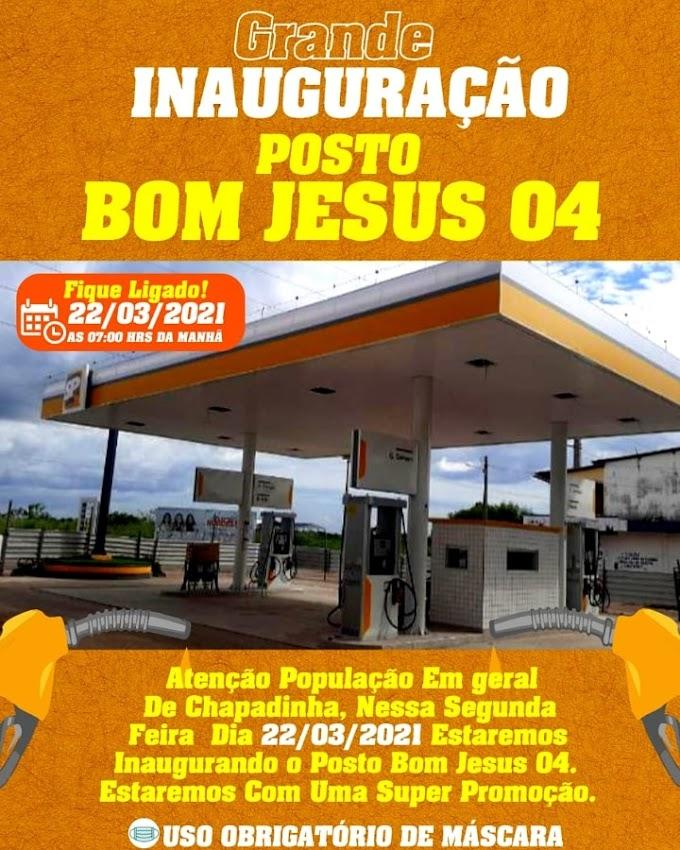 Segunda-feira (22) grande Inauguração do posto Bom Jesus 04, em Chapadinha