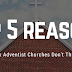 Top 5 Reasons Why Adventist Churches Don't Thrive