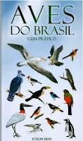 Guia de campo de aves, comprar guia de aves do Brasil, comprar guia de campo, aves do brasil, manual de identificação de aves, guia de bolso aves do brasil, birds of Brazil, Guid birds of Brazil, Field Guide To the Birds of Brazil