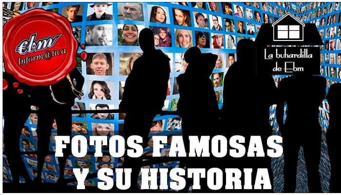 FOTOS FAMOSAS Y SU HISTORIA