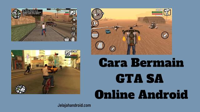 Cara Bermain GTA SA Online Android (SAMP)