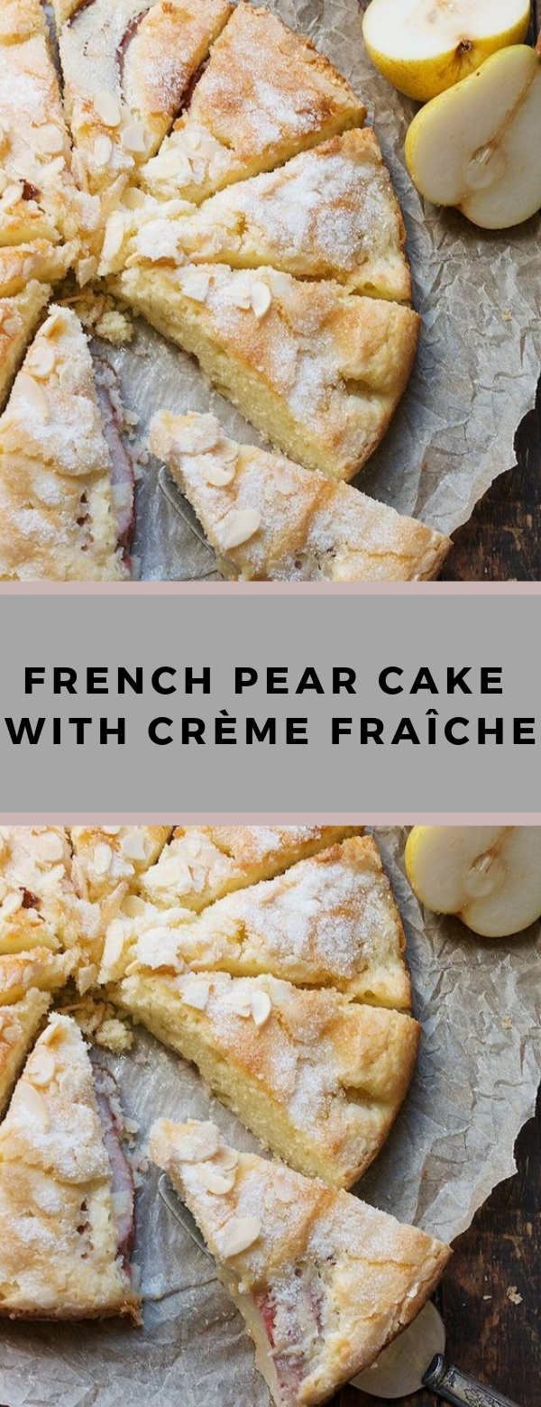 French Pear Cake with Crème Fraîche #CAKE #VEGETARIAN #ALMOND #PEARCAKE