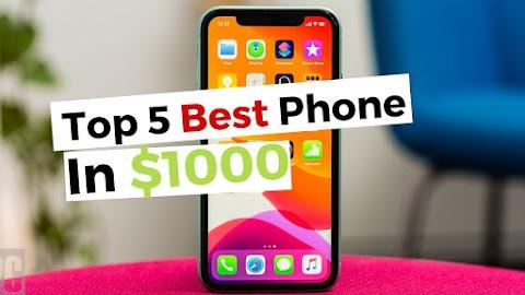 Enjoy the best phones in $1000