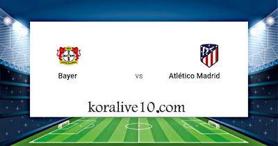 موعد مباراة باير ليفركوزن وأتليتكو مدريد في دوري أبطال أوروبا | كورة لايف
