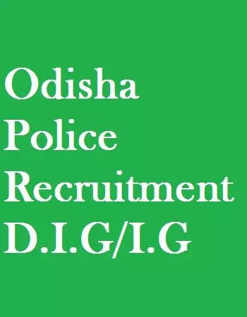 D.I.G/I.G Post Vacancy at Odisha Police, Odisha
