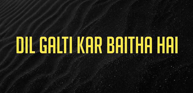 Dil Galti Kar Baitha Hai Ringtone Download