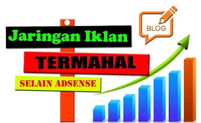 Penyedia Iklan Termahal Selain Adsense Untuk Blogger