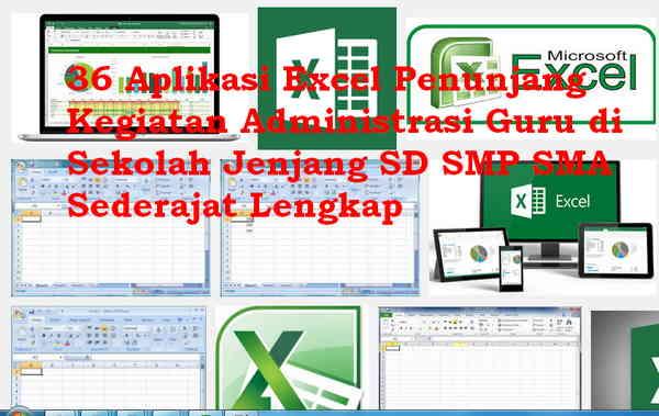 Download 36 Aplikasi Excel Penunjang Kegiatan Administrasi Guru