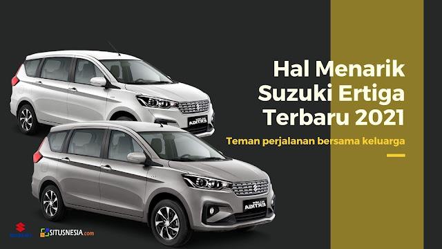 Hal menarik dari Suzuki Ertiga terbaru 2021