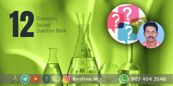 Higher Secondary Plus Two Chemistry Question Bank (Solved)