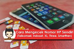 Cara Mengecek Nomor HP Sendiri (Telkomsel, Indosat, XL, 3, Axis dan Smartfren)